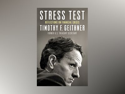 Stress Test av Timothy Geithner