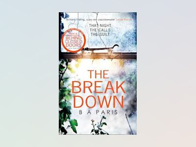 Breakdown: the gripping thriller from the bestselling author of behind clos av B. A. Paris
