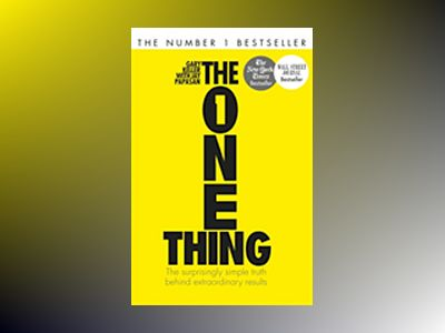 The One Thing: The Surprisingly Simple Truth Behind Extraordinary Results av Gary Keller