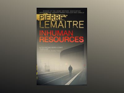 Inhuman Resources av Pierre Lemaitre