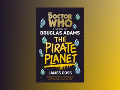 Doctor Who: The Pirate Planet av Douglas Adams