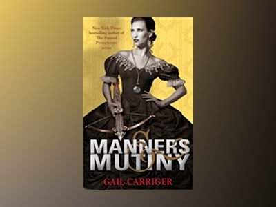 Manners and Mutiny av Gail Carriger