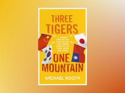 Three Tigers, One Mountain av Michael Booth