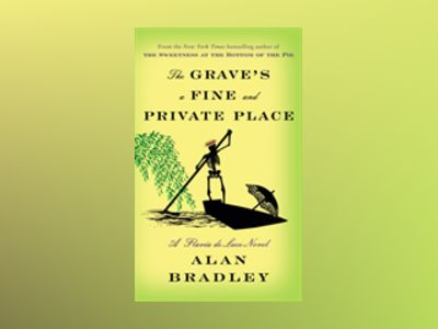 The Grave's a Fine and Private Place av Alan Bradley