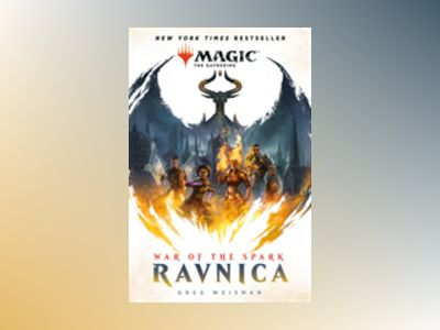 War of the Spark: Ravnica (Magic: The Gathering) av Greg Weisman