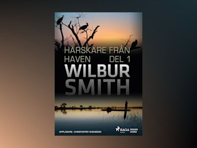 Härskare från haven. Del 1 av Wilbur Smith