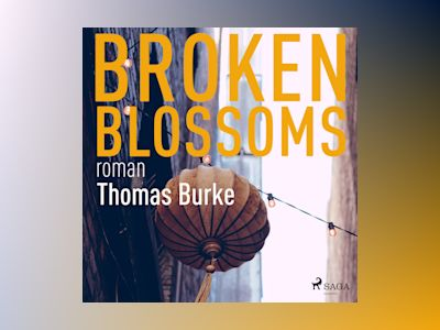 Broken blossoms av Thomas Burke