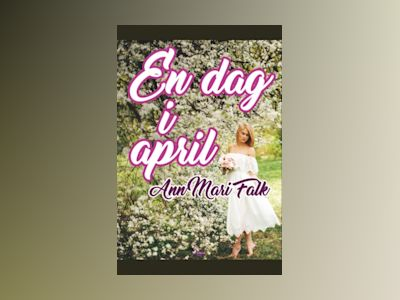 En dag i april av Ann Mari Falk