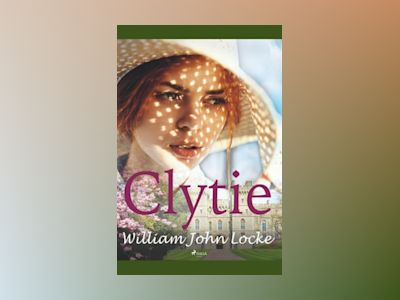 Clytie av William John Locke