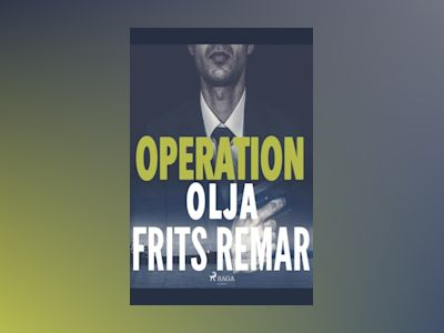 Operation Olja : Operation Olja av Frits Remar