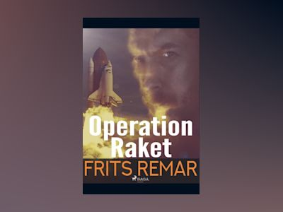 Operation Raket : Operation Raket av Frits Remar