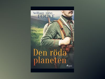 Den röda planeten : Den röda planeten av William John Locke