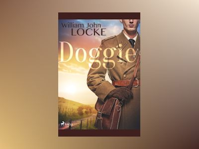 Doggie : Doggie av William John Locke
