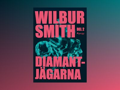 Diamantjägarna. Del 2 av Wilbur Smith