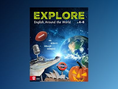Explore Student's book : English Around The World åk 4-6 av Aaron Harmon