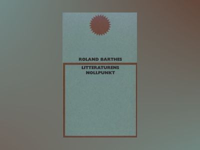 Litteraturens nollpunkt av Roland Barthes