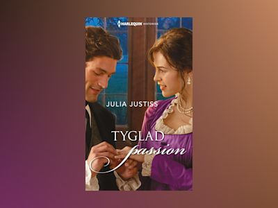 Tyglad passion av Julia Justiss