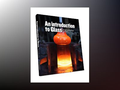 An introduction to glass : craft, technology and art av Thomas Falk