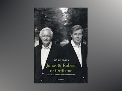 Jonas and Robert of Oriflame : natural Swedish Entrepreneures av Björn Edsta