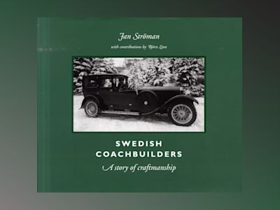 Swedish coachbuilders : a story of craftmanship av Jan Ströman