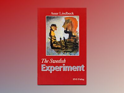 The Swedish Experiment av Assar Lindbeck