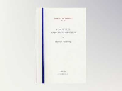 Complexes and consciousness av Herbert Hochberg