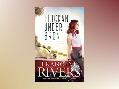 Flickan under bron av Francine Rivers
