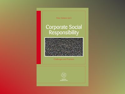 Corporate social responsibility : challenges and practices av Peter Dobers
