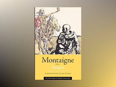 Essayer. Bok 1 av Michel de Montaigne