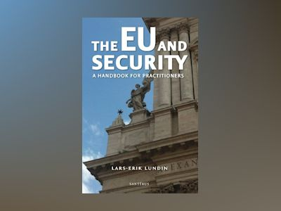 The EU and security : a handbook for practitioners av Lars-Erik Lundin