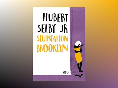 Slutstation Brooklyn av Hubert Selby Jr