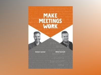 Make meetings work av Antoni Lacinai