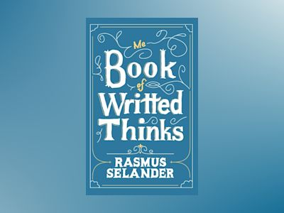 Me Book of Writted Thinks av Rasmus Selander