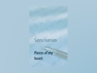 Pieces of my heart av Sanna Ivarsson