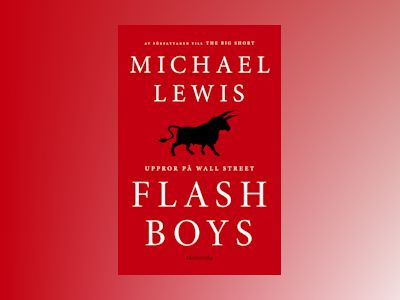 Flash Boys : Uppror på Wall Street av Michael Lewis