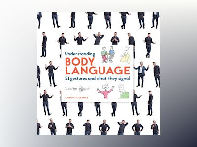 Understanding body language : 51 gestures and what they signal av Antoni Lacinai