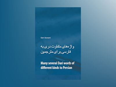 Many several Dari words of different kinds to Persian : Dari to Persian & Persian to Dari av Sam Samami
