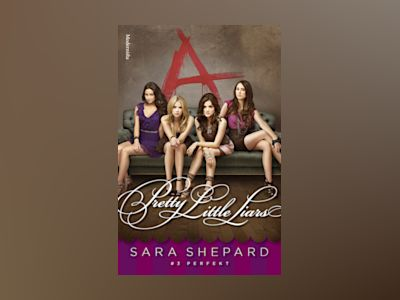 Pretty Little Liars. Perfekt av Sara Shepard