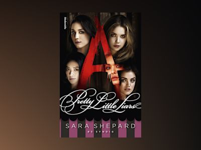 Pretty Little Liars. Syndig av Sara Shepard