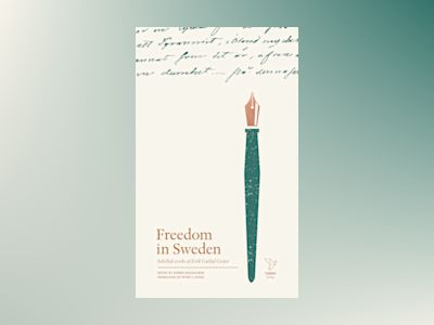 Freedom in Sweden : selected works of Erik Gustaf Geijer av Erik Gustaf Geijer