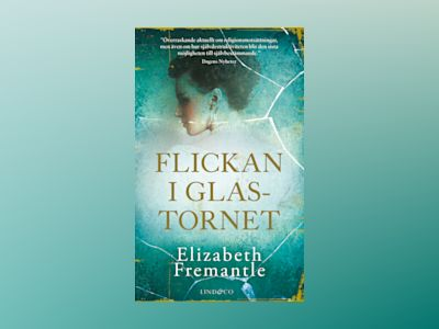 Flickan i glastornet av Elizabeth Fremantle