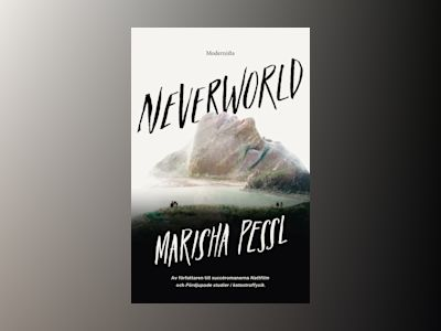 Neverworld av Marisha Pessl