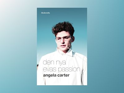 Den nya Evas passion av Angela Carter