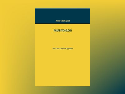 PARAPSYCHOLOGY : Facts and a Medical Approach av Nawar Sabah Ajwad