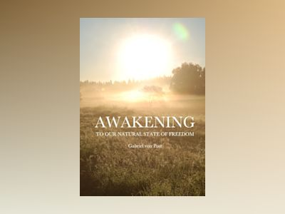 Awakening : to our natural state of freedom av Gabriel von Post