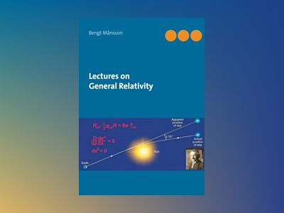 Lectures on General Relativity : Lectures on General Relativity av Bengt Månsson