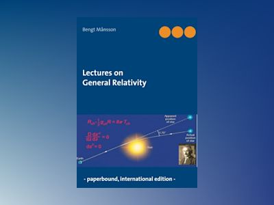 Lectures on General Relativity : - paperbound edition - av Bengt Månsson