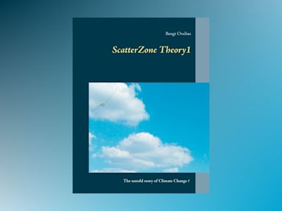 ScatterZone theory : a search for game-changing awareness - understand climate change from a ScatterZone perspective av Bengt Ovelius