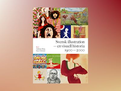 Svensk illustration - en visuell historia 1900-2000 av Andreas Berg