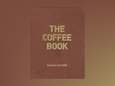 The Coffee Book av Donald Boström